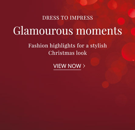 Dress to impress. Glamourous moments. Fashion highlights for a stylish Christmas look. View now